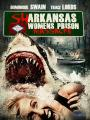 Cá Mập Trỗi Dậy - Sharkansas Womens Prison Massacre