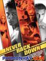 Không Chùn Bước 1 - Never Back Down