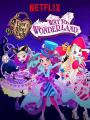 Ever After High Movie 3: Way Too Wonderland - Ever After High Special S5