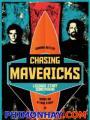 Huyền Thoại Lướt Sóng - Chasing Mavericks