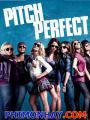 Những Cô Nàng Cá Tính - Pitch Perfect
