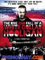 Bạo Loạn Sân Cỏ - The Rise & Fall Of A White Collar Hooligan
