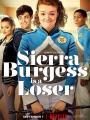 Kẻ Thất Bại - Sierra Burgess Is A Loser