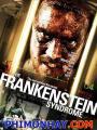 Hội Chứng Frankenstein - The Frankenstein Syndrome