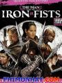 Thiết Quyền Vương - The Man With The Iron Fists