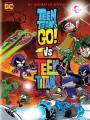 Biệt Đội Siêu Anh Hùng Teen Titans 2 - Teen Titans Go! Vs. Teen Titans