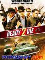 Sẵn Sàng Chết 2 - Ready 2 Die