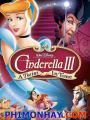 Cô Bé Lọ Lem 3: Quay Ngược Thời Gian - Cinderella 3: A Twist In Time