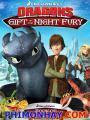 Bí Kíp Luyện Rồng - Dragons Gift Of The Night Fury