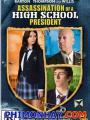 Ám Sát Thầy Hiệu Trưởng - Assassination Of A High School President
