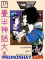 Chuyên Tình Sinh Viên - Yojouhan Shinwa Taikei: The Tatami Galaxy