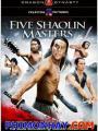 Thiếu Lâm Ngũ Tổ - Five Shaolin Masters