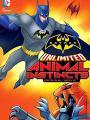 Bản Năng Thú Tính - Batman Unlimited: Animal Instincts