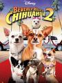 Nữ Minh Tinh Và Chàng Lãng Tử 2 - Beverly Hills Chihuahua 2