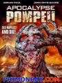 Hiểm Họa Núi Lửa - Apocalypse Pompeii