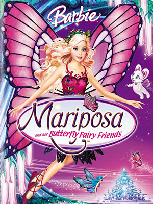 Barbie: Cánh Bướm Cổ Tích - Mariposa And Her Butterfly Fairy Friends