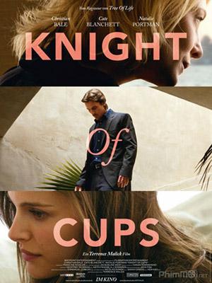 Cuộc Tình Vô Định Knight Of Cups.Diễn Viên: Nathan Bevan,Stewart,Lily Caines,Antony Meadley
