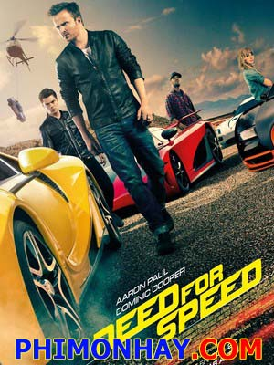 Đam Mê Tốc Độ Need For Speed.Diễn Viên: Aaron Paul,Dominic Cooper,Scott Mescudi