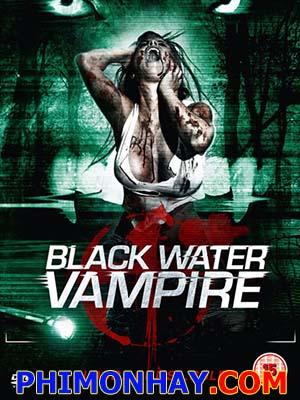 Vùng Nước Đen The Black Water Vampire.Diễn Viên: Danielle Lozeau,Andrea Monier,Anthony Fanelli
