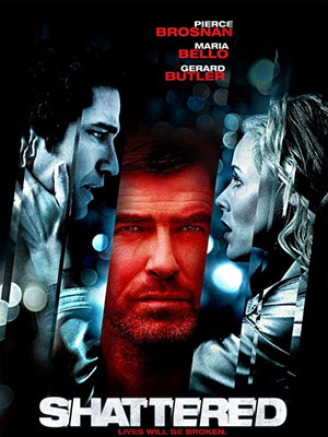 Kẻ Bắt Cóc Ryan Shattered (Butterfly On A Wheel).Diễn Viên: Pierce Brosnan,Maria Bello,Gerard Butler,Emma Karwandy,Claudette Mink,Desiree Zurowski