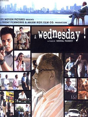 Một Ngày Thứ Tư A Wednesday.Diễn Viên: Anupam Kher,Naseeruddin Shah,Jimmy Shergill,Deepal Shaw,Aamir Bashir,Vijay Bhatia