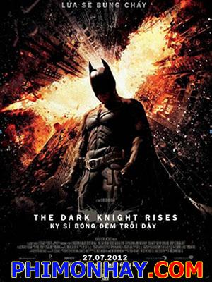 Kỵ Sĩ Bóng Đêm Trỗi Dậy Người Dơi: The Dark Knight Rises.Diễn Viên: Christian Bale,Gary Oldman,Tom Hardy,Joseph Gordon,Levitt,Anne
