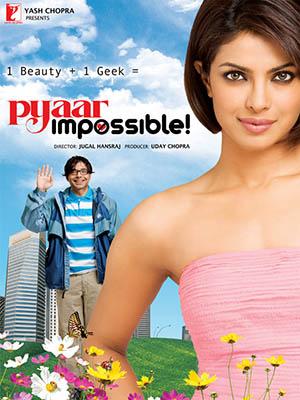 Yêu Bằng Cả Trái Tim Pyaar Impossible.Diễn Viên: Uday Chopra,Priyanka Chopra,Dino Morea,Rahul Vohra,Mark Charnick,Michael Charnick
