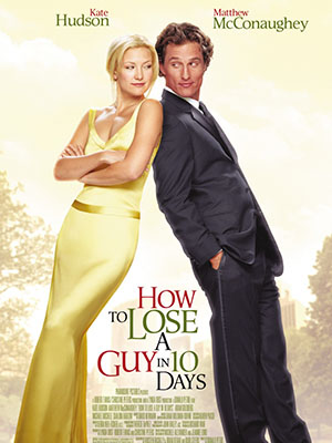Yêu Em Không Quá 10 Ngày How To Lose A Guy In 10 Days.Diễn Viên: Kate Hudson,Matthew Mcconaughey,Adam Goldberg,Annie Parisse,Adam Goldberg,Thomas Lennon
