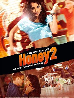 Vũ Công Ngọt Ngào 2 Honey 2.Diễn Viên: Kat Graham,Randy Wayne,Aaron Benjamin,Seychelle Gabriel,Ariana Berlin,Lonette Mckee
