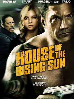 Giành Lại Công Lý House Of The Rising Sun.Diễn Viên: Dave Bautista,Amy Smart,Dominic Purcell,Danny Trejo,Craig Fairbrass,Brian Vander Ark