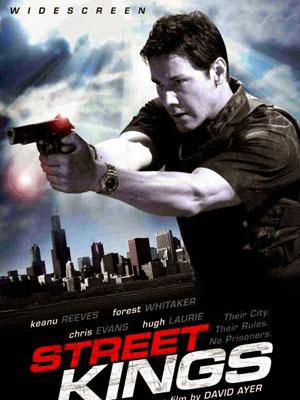 Vua Đường Phố Street Kings.Diễn Viên: Keanu Reeves,Forest Whitaker