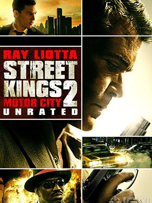 Vua Đường Phố 2 Street Kings 2 Motor City Unrated.Diễn Viên: Ray Liotta,Clifton Powell,Kevin Chapman,Charlotte Ross,Stephanie Cotton,Linda Boston