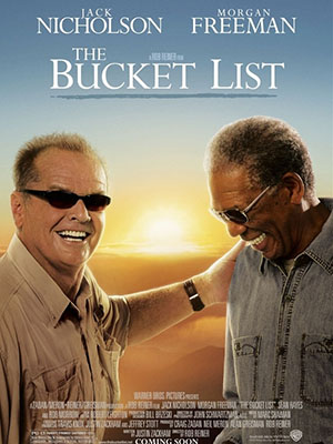 Hưởng Thụ Cuộc Sống The Bucket List.Diễn Viên: Jack Nicholson,Morgan Freeman,Sean Hayes,Beverly Todd,Rob Morrow,Alfonso Freeman