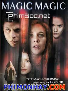 Ảo Thuật Magic Magic.Diễn Viên: Juno Temple,Emily Browning,Michael Cera