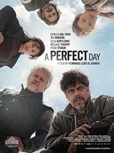 Ngày Hoàn Hảo A Perfect Day.Diễn Viên: Benicio Del Toro,Tim Robbins,Olga Kurylenko,Mélanie Thierry