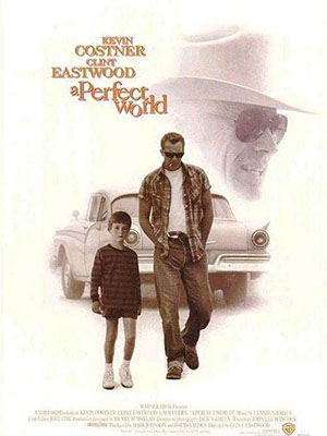 Thế Giới Hoàn Hảo A Perfect World.Diễn Viên: Kevin Costner,Clint Eastwood,Laura Dern,Tj Lowther,Keith Szarabajka,Leo Burmester,Paul Hewitt