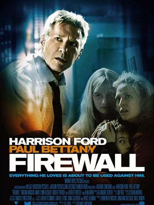 Bức Tường Lửa Firewall.Diễn Viên: Harrison Ford,Virginia Madsen,Paul Bettany,Robert Gomez