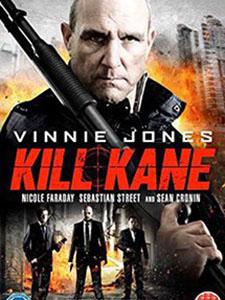 Truy Sát Băng Đảng Kill Kane.Diễn Viên: Vinnie Jones,Sean Cronin,Nicole Faraday,Sarah Alexandra Marks
