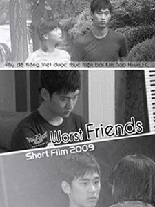 Bạn Xấu - Worst Friends