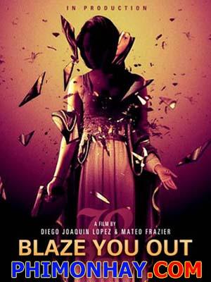 Thoát Khỏi Tử Thần Blaze You Out.Diễn Viên: Veronica Diaz,Carranza,Melissa Cordero,Qorianka Kilcher