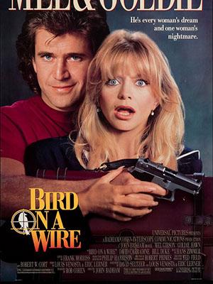 Chú Chim Trên Dây Bird On A Wire.Diễn Viên: Mel Gibson,Goldie Hawn,David Carradine,Bill Duke