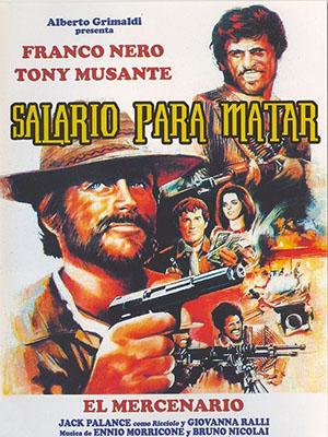 A Professional Gun Il Mercenario.Diễn Viên: Ranco Nero,Jack Palance,Tony Musante,Giovanna Ralli,Eduardo Fajardo,Lorenzo Robledo