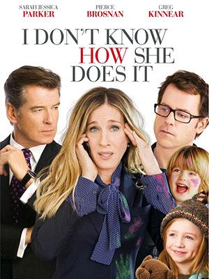Nàng Ấy Rất Tài I Dont Know How She Does It.Diễn Viên: Sarah Jessica Parker,Pierce Brosnan,Kelsey Grammer