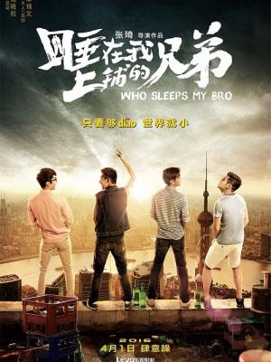 Người Anh Em Giường Trên Who Sleeps My Bro.Diễn Viên: Trần Hiểu,Tần Lam,Đỗ Thiên Hạo