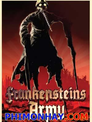 Đội Quân Ma Frankensteins Army.Diễn Viên: Chris W Mitchell,Richard Raaphorst