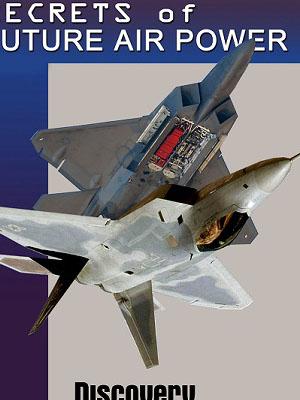 Sức Mạnh Không Lực Trong Tương Lai - Secrets Of Future Air Power