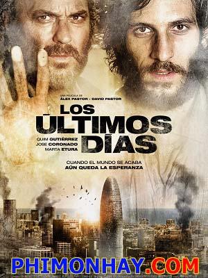 Ngày Cuối Cùng The Last Days.Diễn Viên: Quim Gutiérrez,José Coronado,Marta Etura