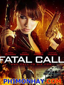 Cuộc Gọi Lâm Nạn Fatal Call.Diễn Viên: Jason London,Danielle Harris,Kevin Sorbo
