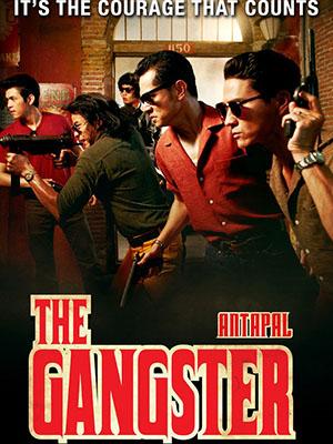 Luật Sống Còn: Không Khuất Phục The Gangster: Antapal.Diễn Viên: Krisada Sukosol Clapp,Somchai Kemglad,Sakarin Suthamsamai
