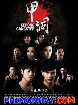 Ngũ Hổ Xã Hội Đen Kepong Gangster.Diễn Viên: Melvin Sia,Henley Hii,Hero Tai